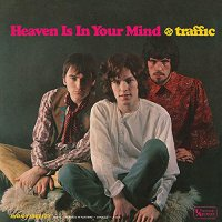 Traffic - Heaven Is In Your Mind/Mr. Fantasy