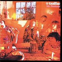 Traffic -Mr. Fantasy