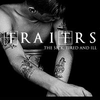 Traitrs - The Sick, Tired & Ill