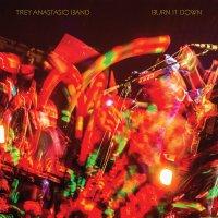 Trey Anastasio - Burn It Down
