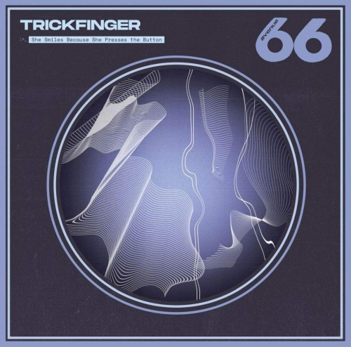 Trickfinger -She Smiles Because She Presses The Button