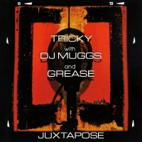 Tricky (With Dj Muggs And Grease) -Juxtapose