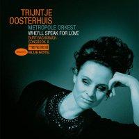 Trijntje Oosterhuis /  Metropole Orkest - Who'll Speak For Love: Burt Bacharach Songbook II