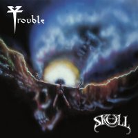Trouble - The Skull