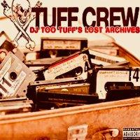 Tuff Crew - Dj Too Tuff's The Lost Archives