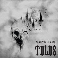 Tulus -Old Old Death