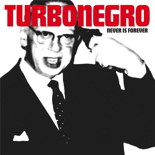 Turbonegro Never Is Forever Upcoming Vinyl March 13