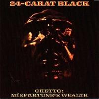Twenty-Four Carat Black - Ghetto: Misfortune's Wealth