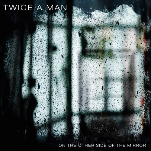 Twice A Man -On The Other Side Of The Mirror