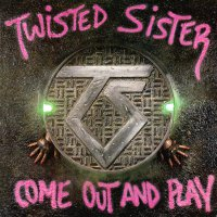 Twisted Sister -Come Out And Play