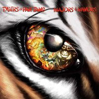 Tygers Of Pan Taang -Majors & Minors