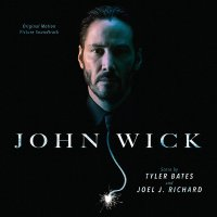 Tyler Bates/joel J. Richard - John Wick Soundtrack