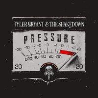 Tyler Bryant  &  The Shakedown -Pressure