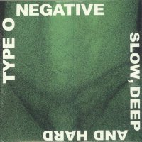 Type O Negative -Slow Deep And Hard 30Th Anniversary Edition