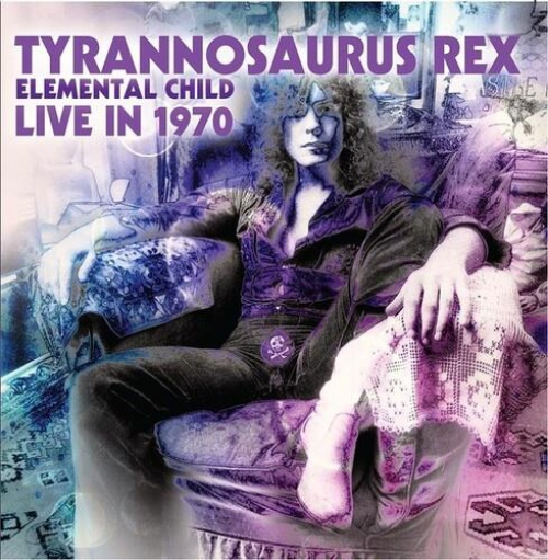 Tyrannosaurus Rex - Elemental Child Live