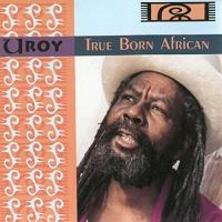 U-Roy -True Born African