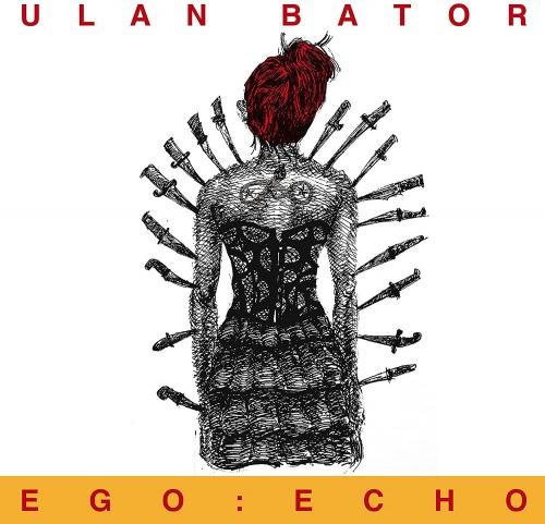 Ulan Bator - Ego: Echo
