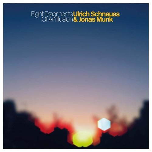 Ulrich Schnauss & Jonas Munk - Eight Fragments Of An Illusion