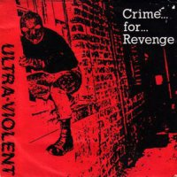 Ultra Violent -Crime For Revenge