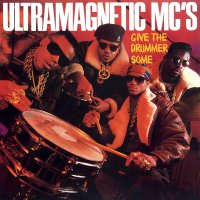 Ultramagnetics Mc's -Give The Drummer Some