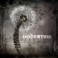 Undertow - Reap The Storm