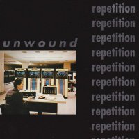 Unwound -Repetition