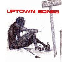 Uptown Bones -Time To Die