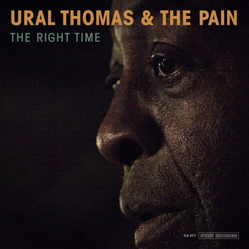 Ural Thomas & The Pain - The Right Time