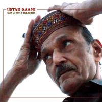 Ustad Saami - God Is Not A Terrorist