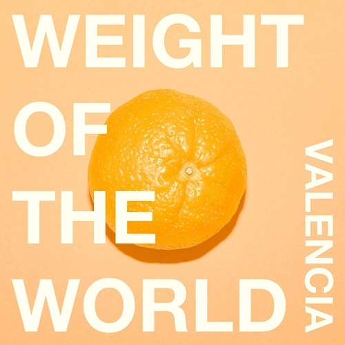 Valencia -Weight Of The World