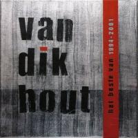 Van Dik Hout - Het Beste Van 1994-2001