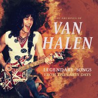 Van Halen -The Archives Of/Legendary Songs From The Early Days