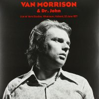 Van Morrison - Dr. John - Live At Vara Studios, Hilversum, Holland, June 22, 1977