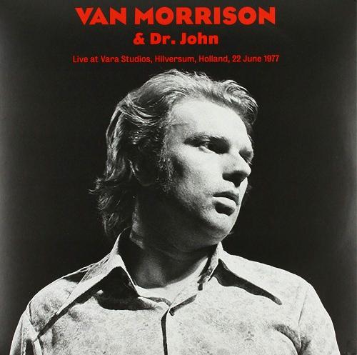 Van Morrison - Dr. John - Live At Vara Studios, Hilversum, Holland, June 22, 1977