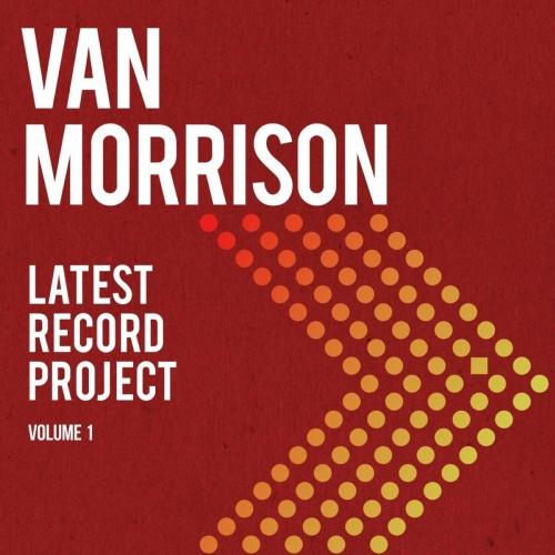 Van Morrison - Latest Record Project Volume I
