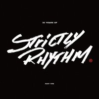Various Artists - 30 Years Of Strictly Rhythm: Part 2 / Various