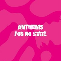 Various Artists -Anthems For No State
