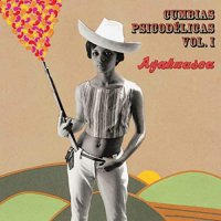 Various Artists - Ayahuasca: Psychedelic Cumbias Vol. 1 / Various