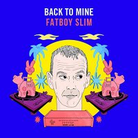 Various Artists -Back To Mine: Fatboy Slim