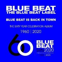 Various Artists -Blue Beat: Sixty Year Celebration Album