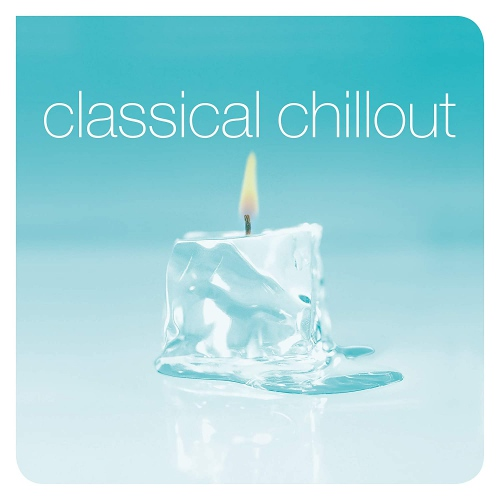 Various Artists -Classical Chillout