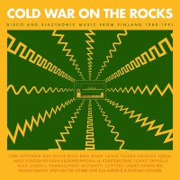 Various Artists - Cold War On The Rocks - Disco And Electronic Music From Finland 1980-1991