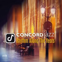 Various Artists - Concord Jazz: Rhythm Along The Years