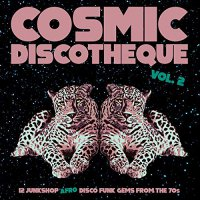 Various Artists - Cosmic Discotheque Vol. 2