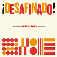 Various Artists -Desafinado! Spanish Bossa Nova 1963-1975