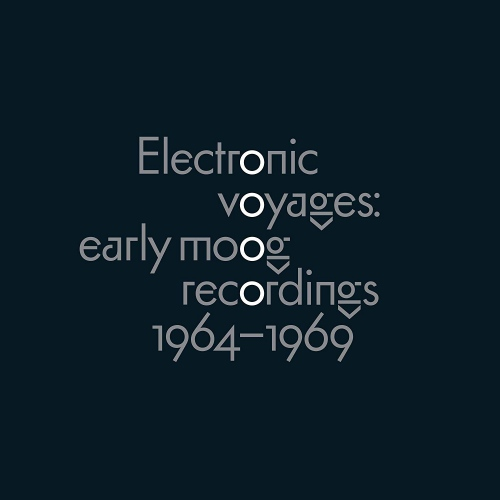Various Artists - Electronic Voyages: Early Moog Recordings 1964-1969 / Various