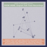 Various Artists - From Here: English Folk Field Recordings
