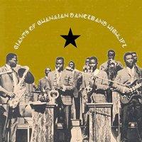 Various Artists - Giants Of Ghanian Danceband Highlife