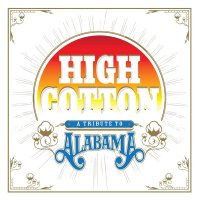 Various Artists - High Cotton: A Tribute To Alabama