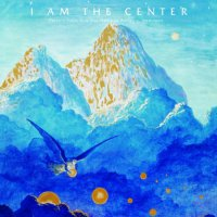 Various Artists - I Am The Center: Private Issue New Age Music In America 1950-1990